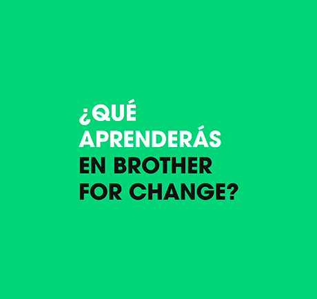Brother For Change creatividad para cambiar al mundo