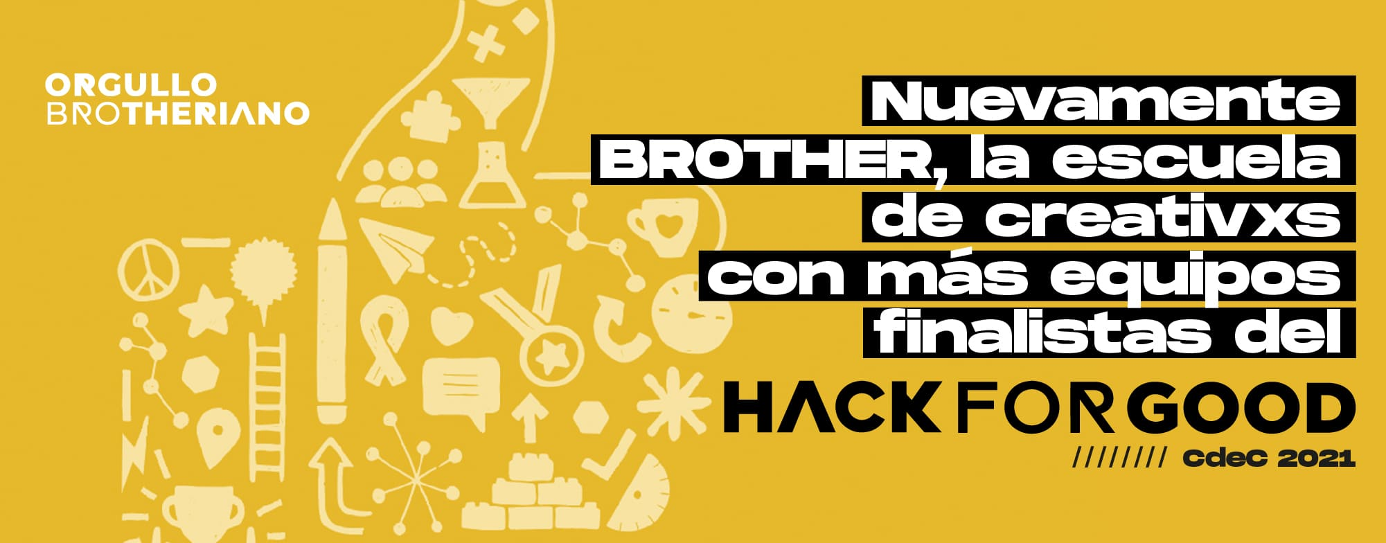 Nuevamente BROTHER, la escuela de creativxs con más equipos finalistas del hack for good cdec 2021