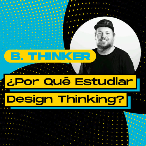 Porqué Estudiar Design Thinking