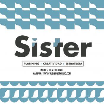 Sister 2020 (Planning y Estrategia Creativa)